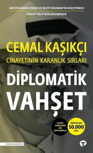 Diplomatik Vahşet-Cemal Kaşıkçı Cinayetinin Karanlık Sırları