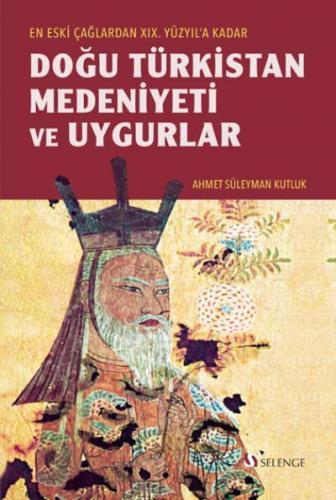 Doğu Türkistan Medeniyeti ve Uygurlar