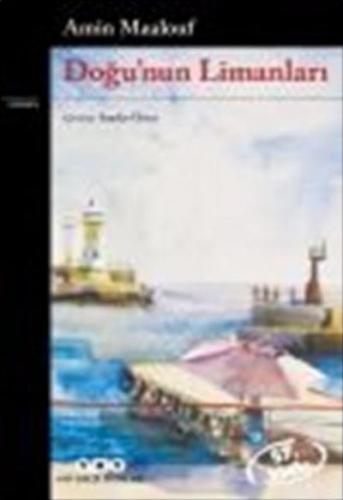Doğu'nun Limanları Amin Maalouf
