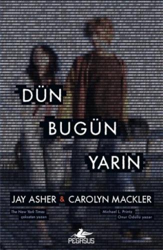 Dün Bugün Yarın Jay Asher-Carolyn Mackler