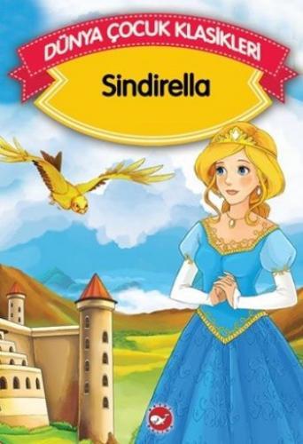Dünya Çocuk Klasikleri-Sindirella Düz Yazı
