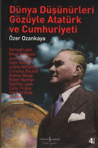 Dünya Düşünürleri Gözüyle Atatürk ve Cumhuriyeti