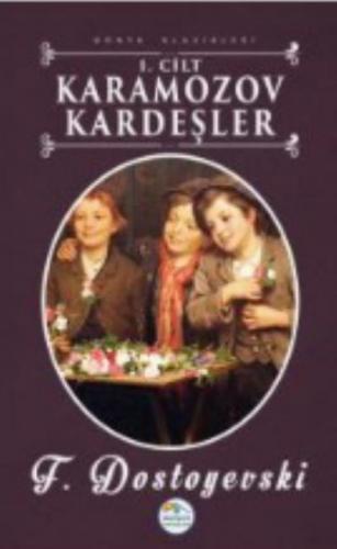 Dünya Klasikleri-Karamazov Kardeşler 1. Cilt