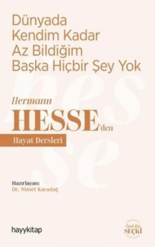Dünyada Kendim Kadar Az Bildiğim Başka Hiçbir Şey Yok-Hermann Hesse'de