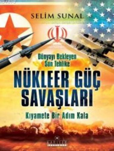Dünyayı Bekleyen Son Tehlike - Nükleer Güç Savaşları