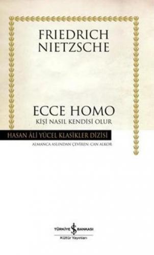 """Ecce Homo """"Kişi Nasıl Kendisi Olur"""" (K.Kapak)"""