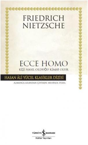 Ecce Homo-Kişi Nasıl Olduğu Kimse Olur Friedrich Nietzsche