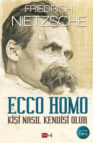 Ecco Homo-Kişi Nasıl Kendisi Olur
