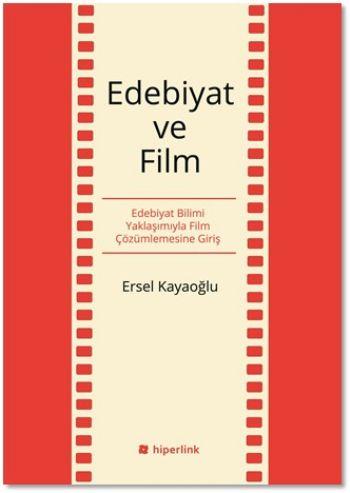 Edebiyat ve Film-Edebiyat Bilimi Yaklaşımıyla Film Çözümlemesine Giriş