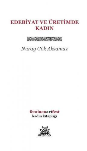 Edebiyat ve Üretimde Kadın Nuray Gök Aksamaz