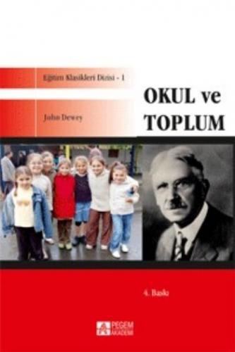 Eğitim Klasikleri Dizisi-1: Okul ve Toplum