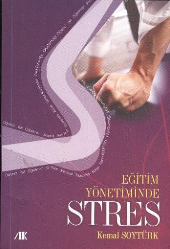 Eğitim Yönetiminde Stres Kemal Soytürk