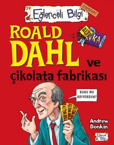 Eğlenceli Bilgi-59 (Edebiyat): Roald Dahl ve Çikolata Fabrikası