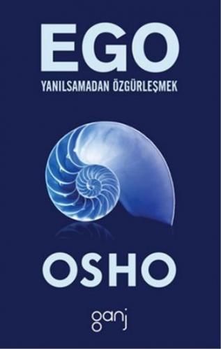Ego Yanılsamadan Özgürleşmek Osho