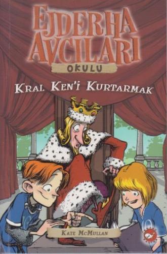 Ejderha Avcıları Okulu-14: Kral Keni Kurtarmak
