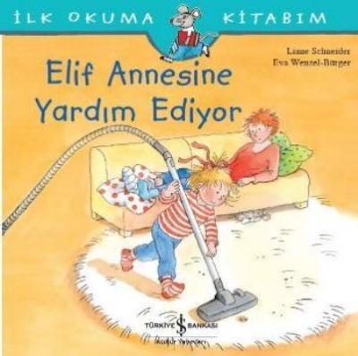 Elif Annesine Yardım Ediyor-İlk Okuma Kitabım