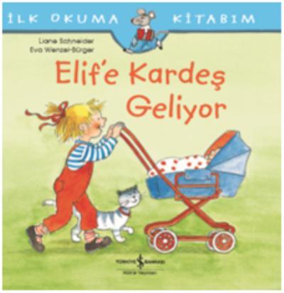 Elif'e Kardeş Geliyor İlk Okuma Kitabım