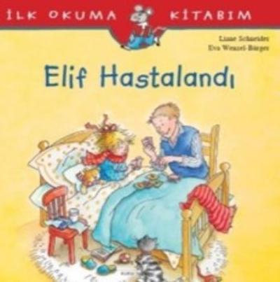 Elif Hastalandı İlk Okuma Kitabım