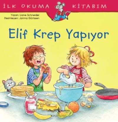 Elif Krep Yapiyor İlk Okuma Kitabım