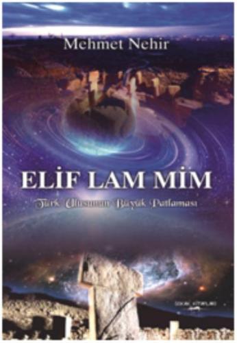 Elif Lam Mim Türk Ulusunun Büyük Patlaması