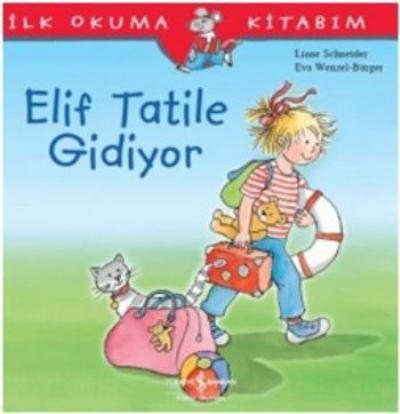 Elif Tatile Gidiyor İlk Okuma Kitabım