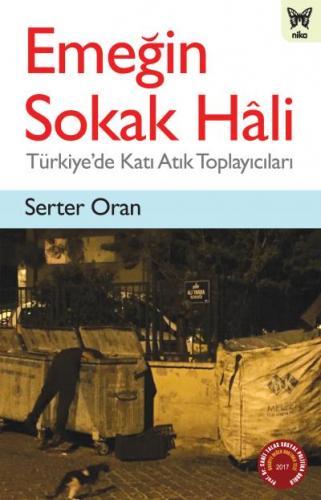 Emeğin Sokak Hali-Türkiyede Katı Atık Toplayıcıları