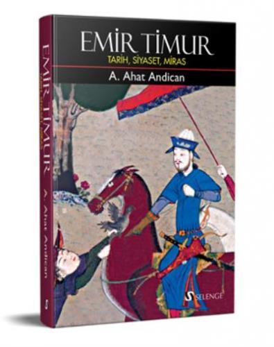 Emir Timur-Tarih Siyaset Miras-Ciltli A. Ahat Andican