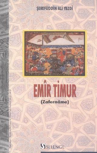 Emir Timur Zafername Şerefüddin Ali Yezdi