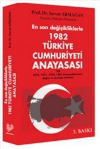 En Son Değişiklikleriyle 1982 Türkiye Cumhuriyeti Anayasası