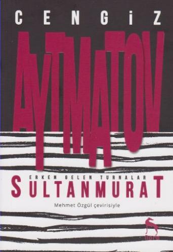 Erken Gelen Turnalar-Sultan Murat