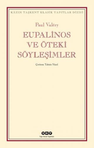 Eupalinos ve Öteki Söyleşimler Paul Valery