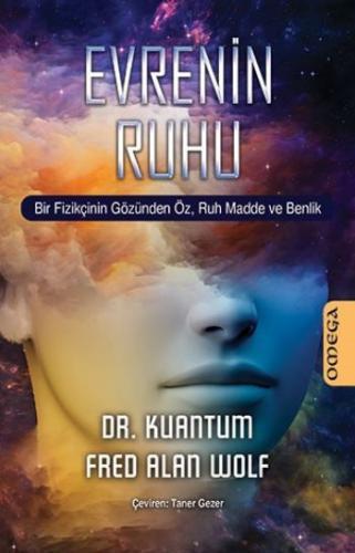 Evrenin Ruhu - Bir Fizikçinin Gözünden Öz.Ruh Madde ve Benlik