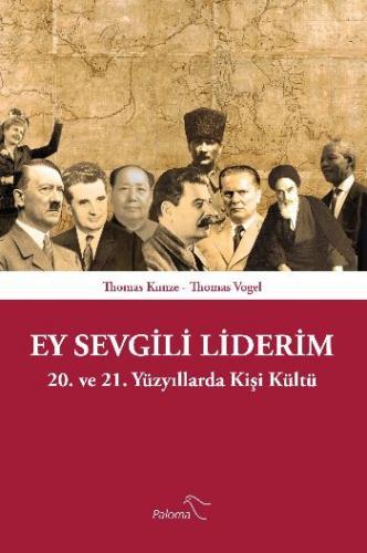 Ey Sevgili Liderim-20. ve 21. Yüzyıllarda Kişi Kültü