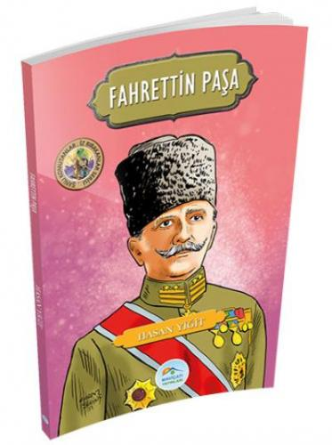 Fahrettin Paşa - Şanlı Komutanlar İz Bırakanlar Serisi