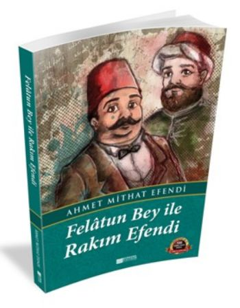 Felatun Bey ile Rakım Efendi Ahmet Mithat Efendi