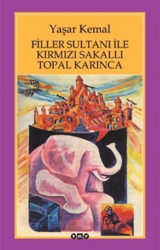 Filler Sultanı ile Kırmızı Sakallı Topal Karınca Yaşar Kemal