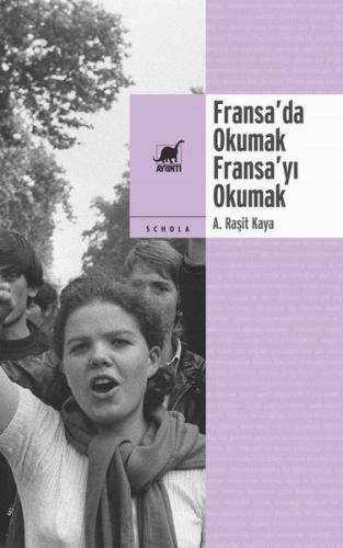 Fransa'da Okumak, Fransa'yı Okumak A. Raşit Kaya
