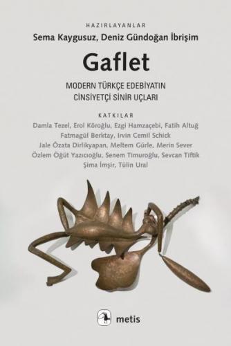Gaflet-Modern Türkçe Edebiyatın Cinsiyetçi Sinir Uçları