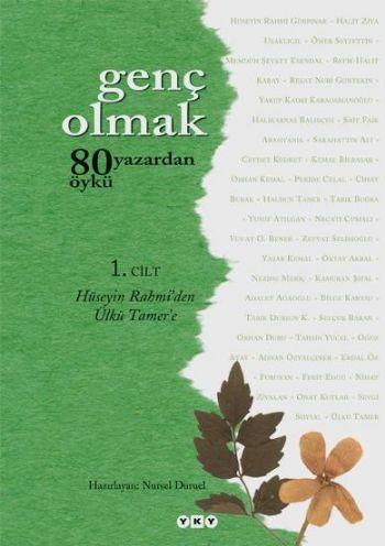 """Genç Olmak """"80 Yazardan 80 Öykü""""-1: Hüseyin Rahmi'den Ülkü Tamer'e Kol"""