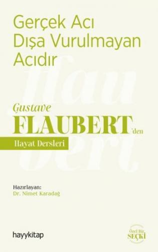 Gerçek Acı Dışa Vurulmayan Acıdır - Gustave Flaubert'den Hayat Dersler