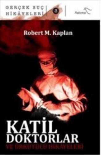 Gerçek Suç Hikayeleri-3 Katil Doktorlar ve Ürkütücü Hikayeleri