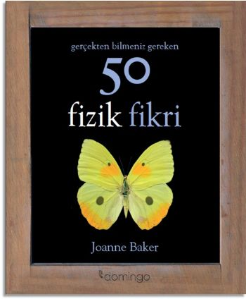 Gerçekten Bilmeniz Gereken 50 Fizik Fikri Joanne Baker