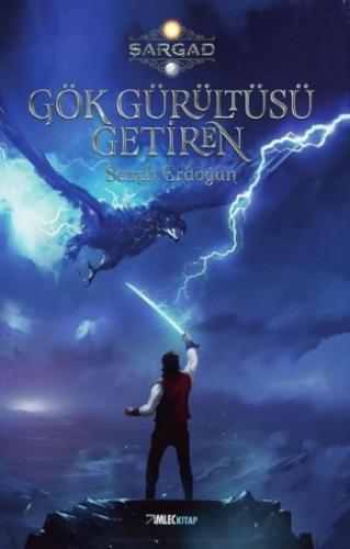 Gök Gürültüsü Getiren - Şargad Destanı 1. Kitap
