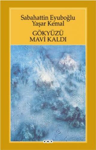 Gökyüzü Mavi Kaldı