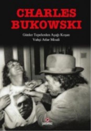 Günler Tepelerden Aşağı Koşan Charles Bukowski