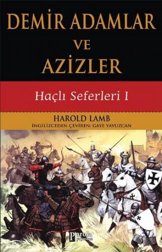 Haçlı Seferleri I - Demir Adamlar ve Azizler