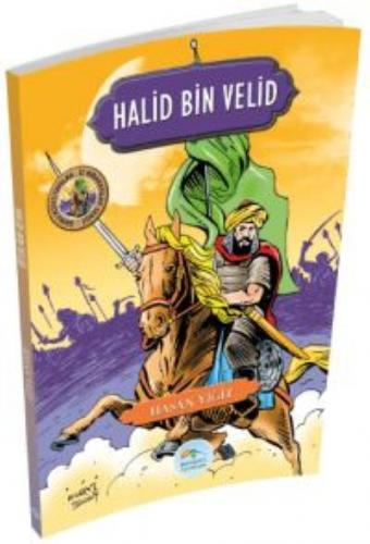 Halid Bin Velid - Şanlı Komutanlar İz Bırakanlar Serisi