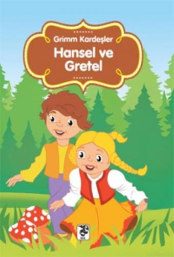 Hansel ve Gretel Grimm Kardeşler