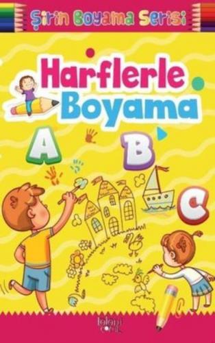 Harflerle Boyama-Şirin Boyama Serisi Koloni Çocuk Kolektif