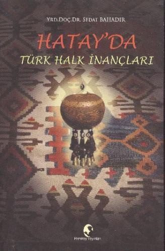 Hatayda Türk Halk İnançları